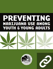 Cover of preventing marijuana use among youth & young adults showing three marijuana leaves